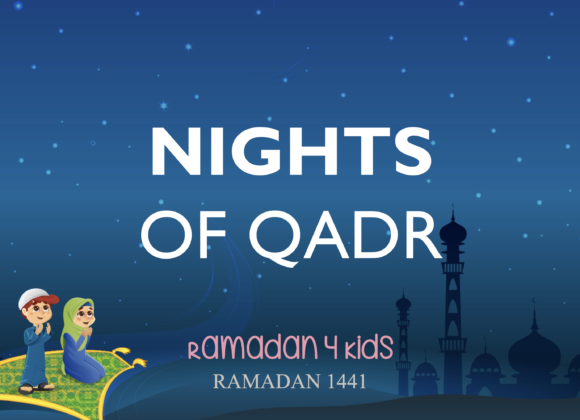 Laylatul Qadr – The Night of Power!